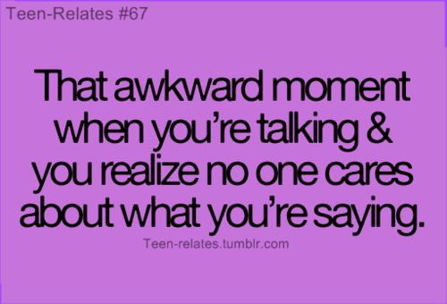 Relatable Teen Quote <3 #true.......i hate when this happens!