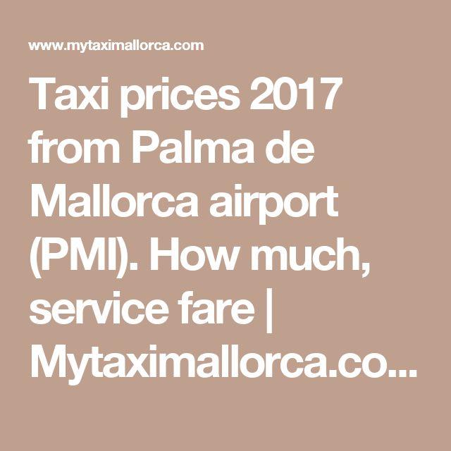Taxi prices 2017 from Palma de Mallorca airport (PMI). How much, service fare | Mytaximallorca.com
