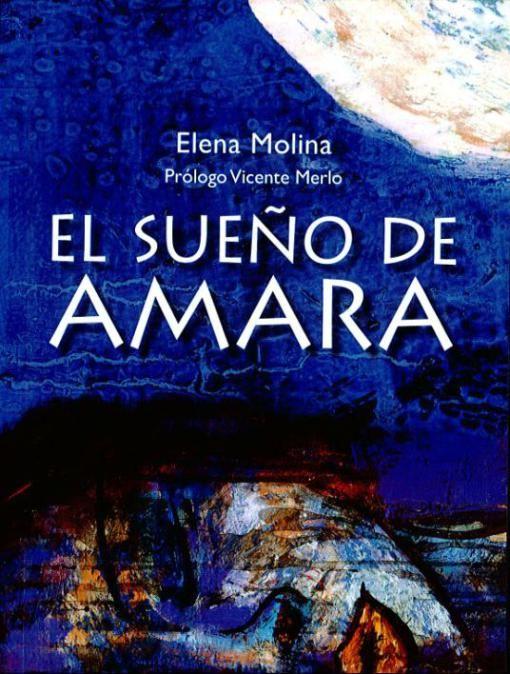 """Elena Molina. """"El sueño de Amara"""". Editorial Uno"""