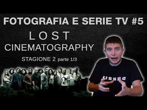 Fotografia e serie tv #3: la cinematografia di Lost (stagione 2 - parte 1/3) - YouTube