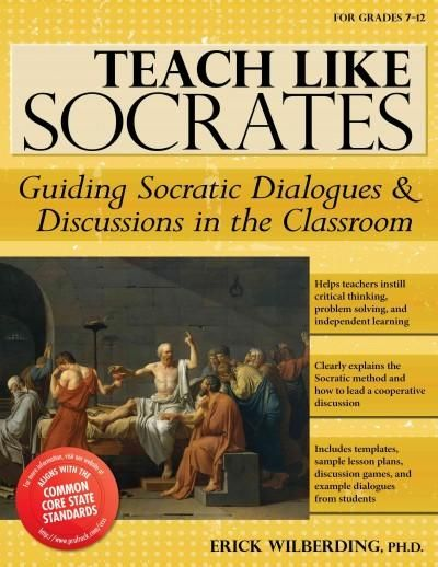 Teach Like Socrates: Guiding Socratic Dialogues & Discussions in the Classroom