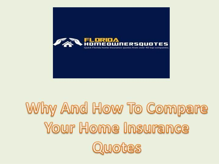 Ppt Why And How To Compare Your Home Insurance Quotes Compare