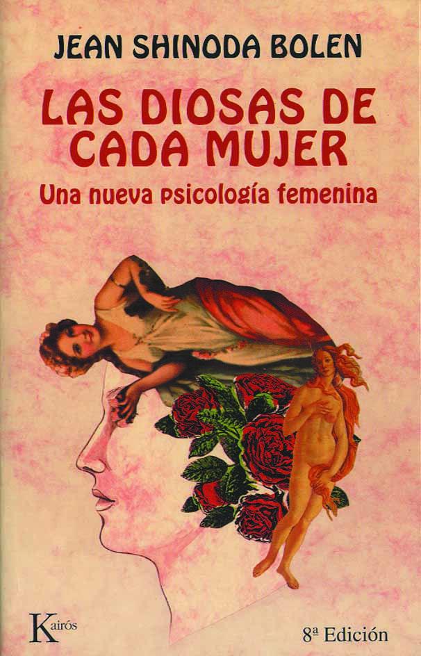 LAS DIOSAS DE CADA MUJER de Jean Shinoda Bolen - Gandhi (http://digital.gandhi.com.mx/index.php?route=product/product&ean=9788472457652) - El Sótano (http://www.elsotano.com/libro-diosas-de-cada-mujer-las-una-nueva-psicologia-femenina-14-ed-10015750) - El Péndulo (http://pendulo.com/libreria/9788472452855/diosas-de-cada-mujer-las-una-nueva-psicologia-femenina/shinoda-bolen-jean/)