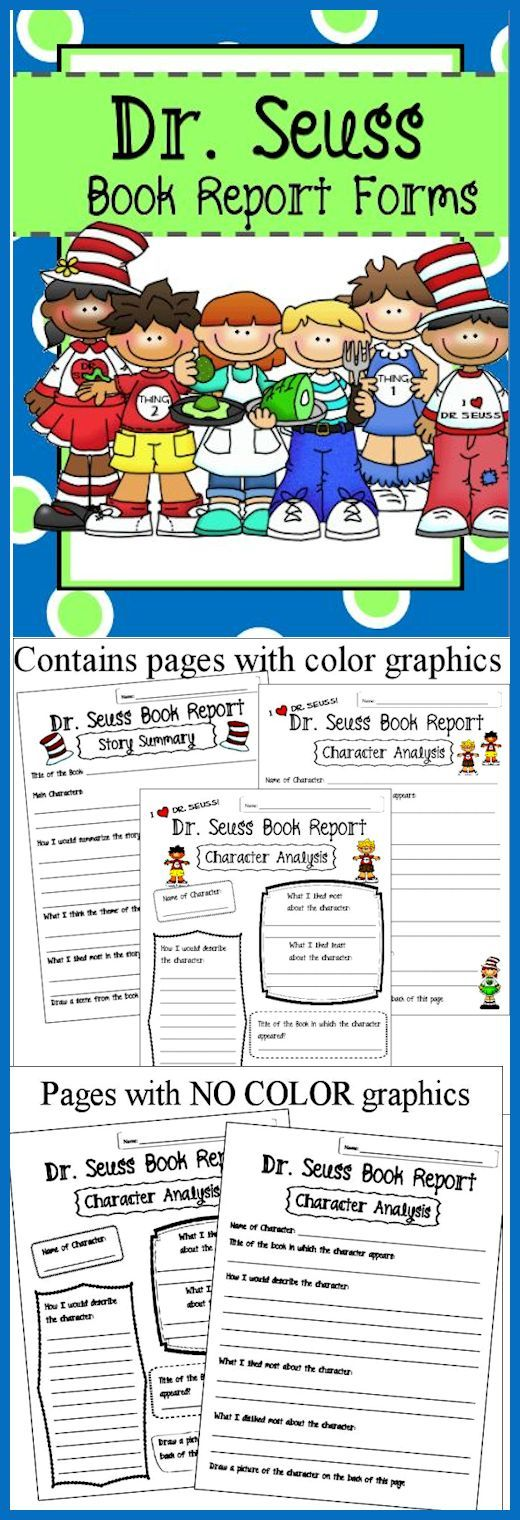 Dr. Seuss: Book Report and Character Analysis Forms  Big or small...all children LOVE Dr. Seuss books. With this download, your students can create great book reports AND do character analysis on characters -- from any Seuss book!  Download contains both B/W pages (no color ink needed, just print and go) as well pages with cute Seuss related clip art!