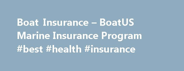 Boat Quotes From Boatus Foundation: 17 Best Ideas About Health Insurance Companies On