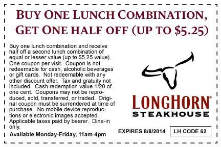 Buy One Lunch Combination, Get One Half Off!  Expires 8/8/2014 Longhorn steakhouse promo codes http://www.pinterest.com/TakeCouponss/longhorn-steakhouse-coupons/