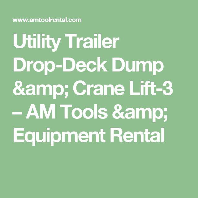Utility Trailer Drop-Deck Dump & Crane Lift-3 – AM Tools & Equipment Rental