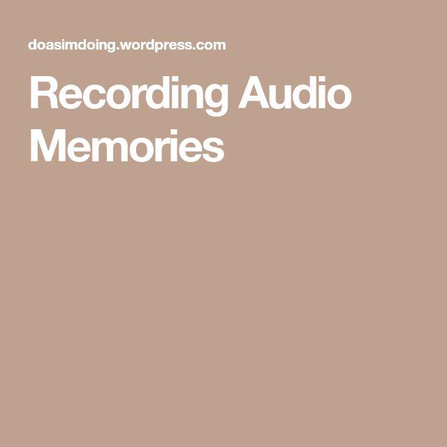 Recording Audio Memories