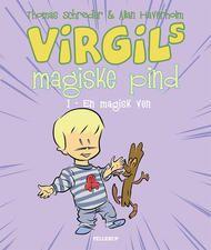 Virgils Magiske Pind #1: En magisk ven thomas Schröder & Allan Haverholm 0. -1. klasse.