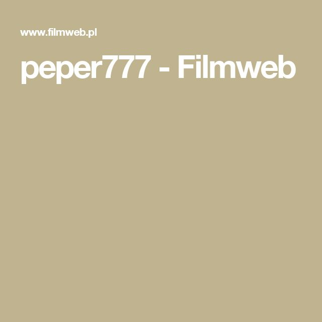 peper777 - Filmweb