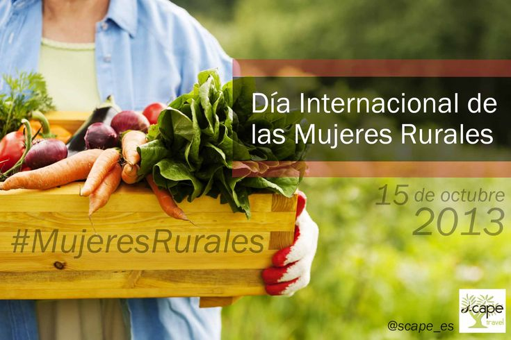 Día Internacional de las Mujeres rurales. 15 de octubre.