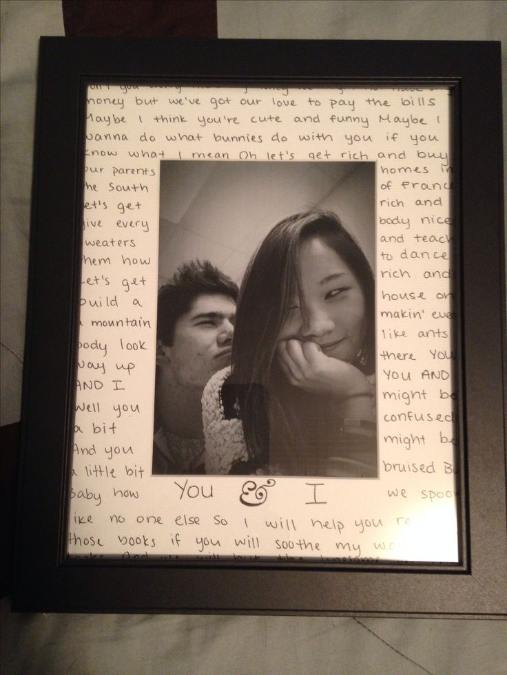 "For my boyfriend on his birthday! It's just a nice simple frame from Michael's for $5 and I printed out a nice picture of us and wrote the lyrics from our song, ""You and I"" by Ingrid Michaelson. It turned out beautiful!"