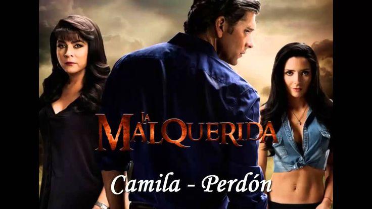 Camila - Perdon (Tema para la telenovela 'La Malquerida' 2014) (Disco El...