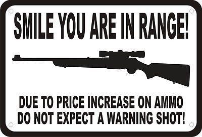 SMILE IN RANGE GUN AMMO WARNING SHOT SECURITY HUMOR 7 x 10 SIGN