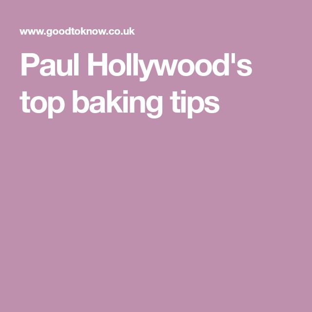 Paul Hollywood's top baking tips
