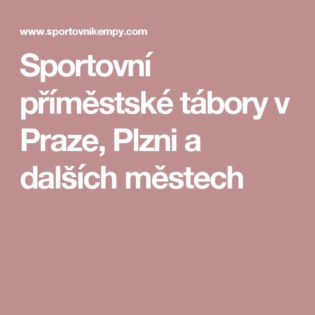 Sportovní příměstské tábory v Praze, Plzni a dalších městech