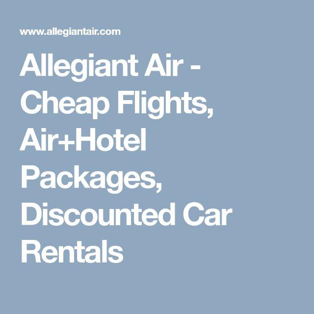 Allegiant Air - Cheap Flights, Air+Hotel Packages, Discounted Car Rentals