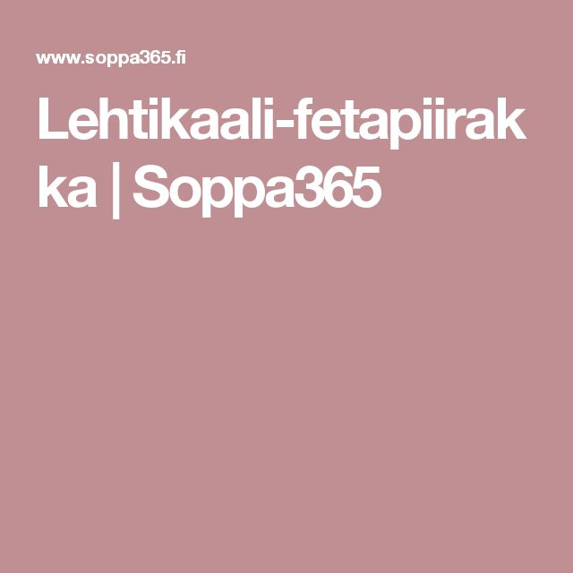 Lehtikaali-fetapiirakka | Soppa365