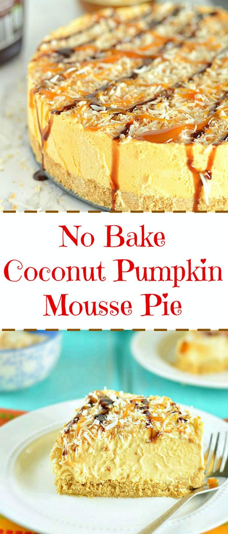 No Bake Coconut Pumpkin Mousse Pie Topped with mounds of toasted coconut, chocolate and caramel syrup this rich and creamy Mousse Pie will surely rock your next dinner party!!