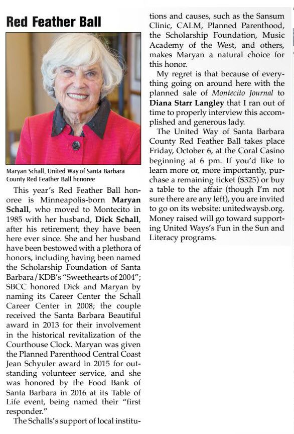 Maryan Schall was this year's honoree at the United Way of Santa Barbara County's Red Feather Ball. Maryan has supported many local organizations and causes such as the Sansum Clinic, CALM, Planned Parenthood, the Scholarship Foundation, Music Academy of the West, and many others. Thank you for your service to the Santa Barbara community, Maryan!