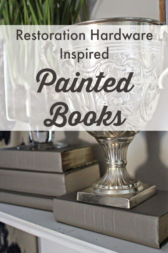 Get the look of Restoration Hardware by painting old books gray