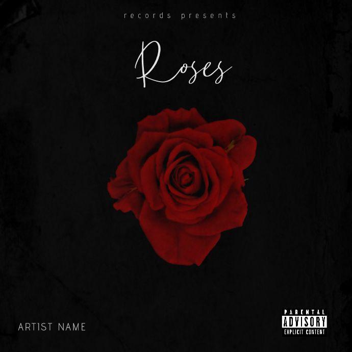Roses Albu Mixtape Album Cover Video Template Album Covers Album Cover Design Mixtape Cover