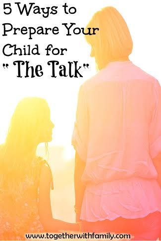 "5 Ways to Prepare Your Child for ""the talk"" about sex!"