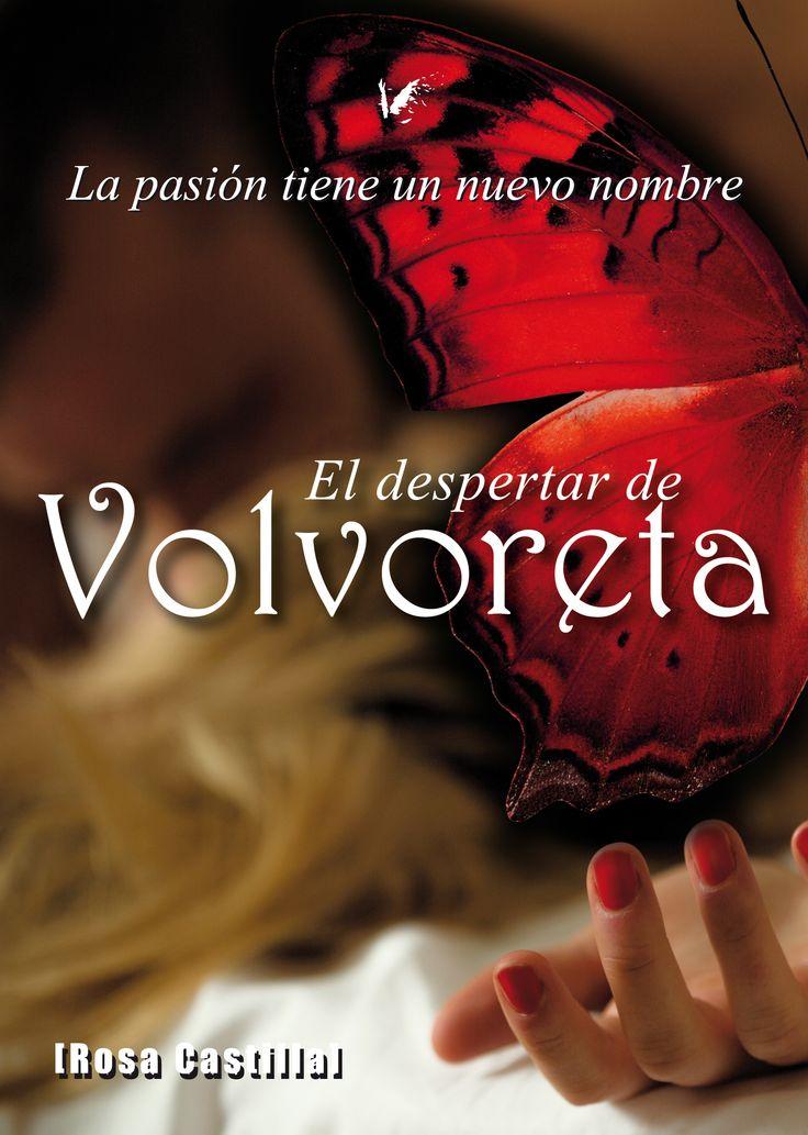 EL DESPERTAR DE VOLVORETA. Una historia de amor, pasión y erotismo ambientada en la ciudad de Madrid. ¿Quién puede resistirse a Carlos?
