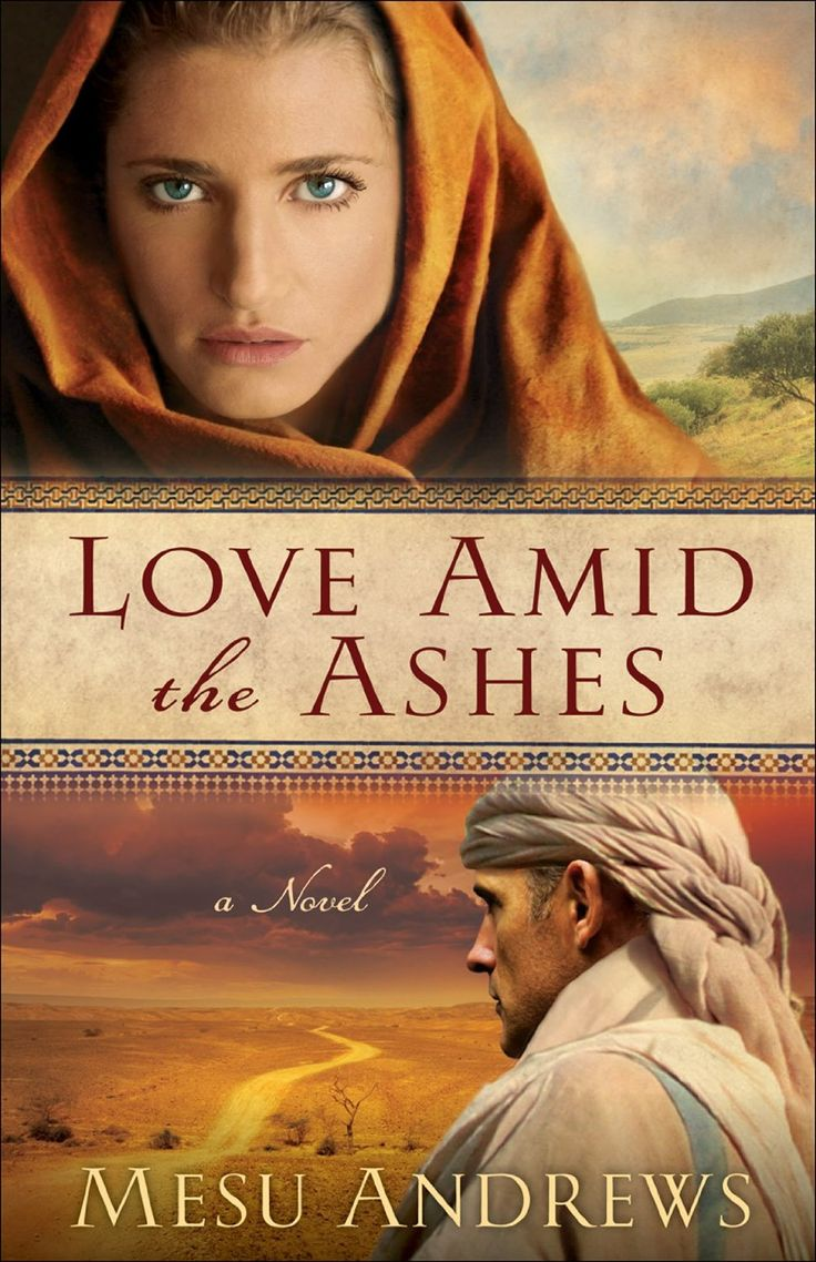 Love Amid The Ashes ( Book #1) By Mesu Andrews Readers Often Think