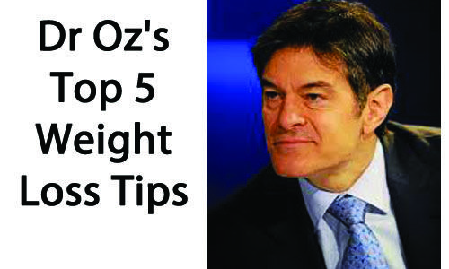 Top 5: Dr Oz's Weight Loss Tips. Click here for tips: http://betterhealthlab.com/top-5-dr-ozs-weight-loss-tips