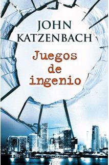 Análisis de lectura: Juegos de Ingenio - John Katzenbach