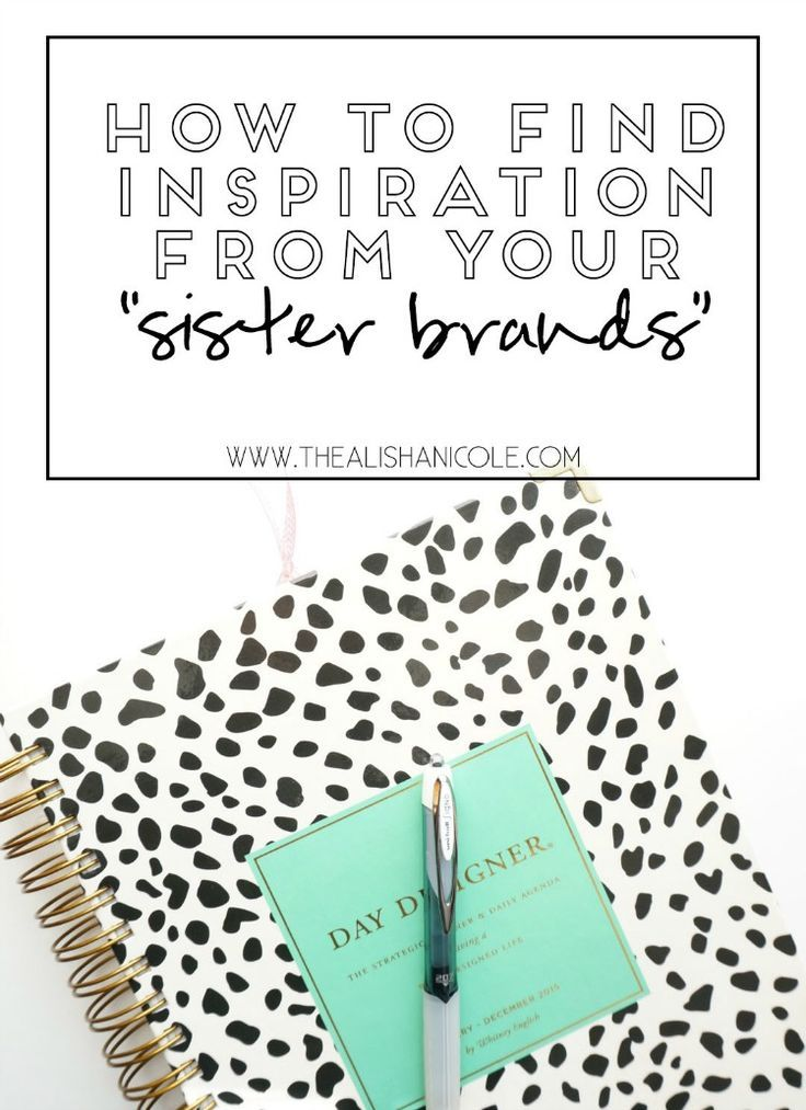 """How To Find Inspiration From Your """"Sister Brands"""" — The Alisha Nicole"""