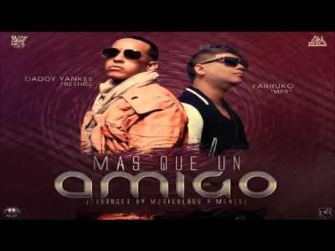 Mas Que Un Amigo - Daddy Yankee Ft. Farruko (Original) ★REGGAETON 2012★