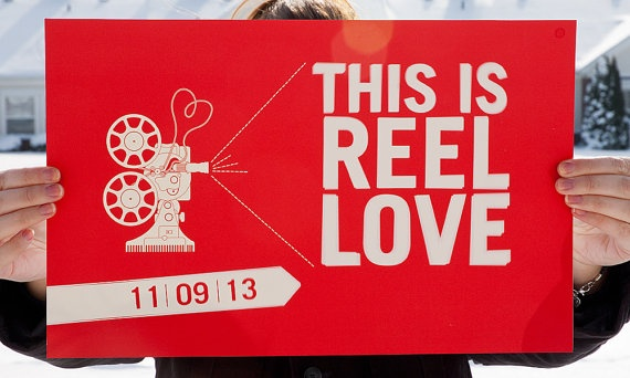 This is Reel Love - Movie Themed Wedding Poster. $39.00, via Etsy.