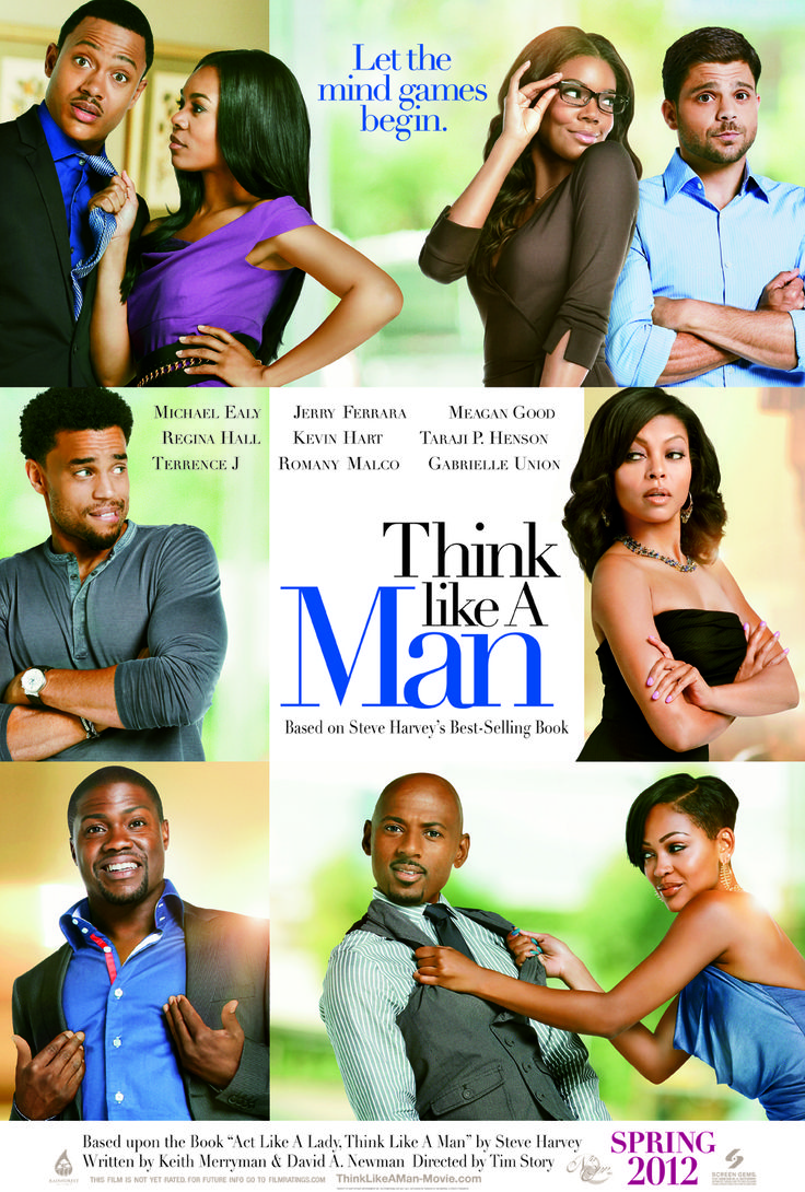 Think Like a Man (2012) *Director: Tim Story *Writers: Keith Merryman, David A. Newman, & Steve Harvey
