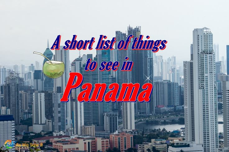 7 Things to See In Panama City Panama