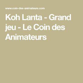 Koh Lanta - Grand jeu - Le Coin des Animateurs