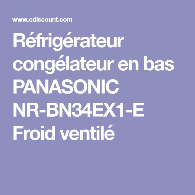 Réfrigérateur congélateur en bas PANASONIC NR-BN34EX1-E Froid ventilé