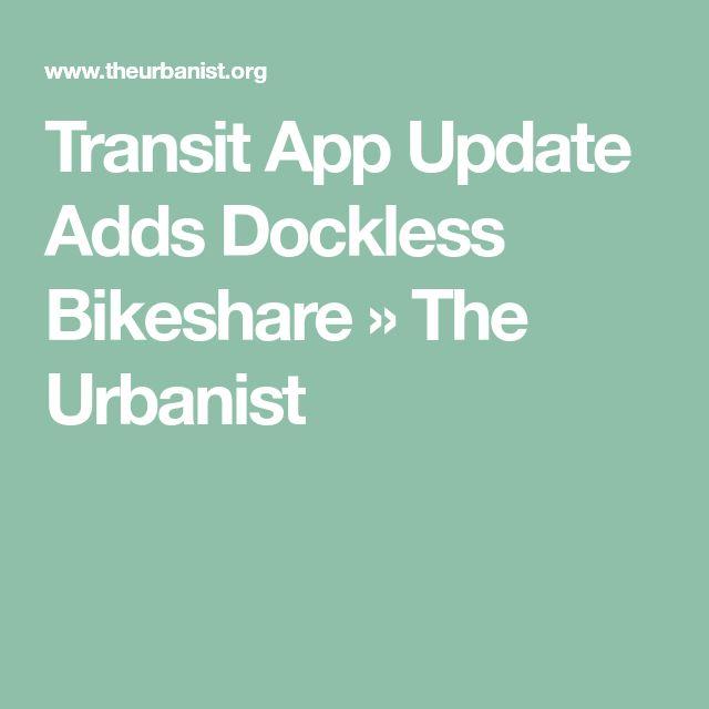 Transit App Update Adds Dockless Bikeshare » The Urbanist