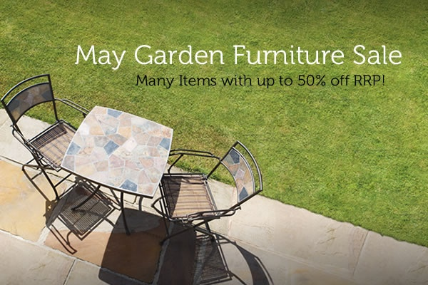 We showcase the May garden furniture sale in today's newsletter.