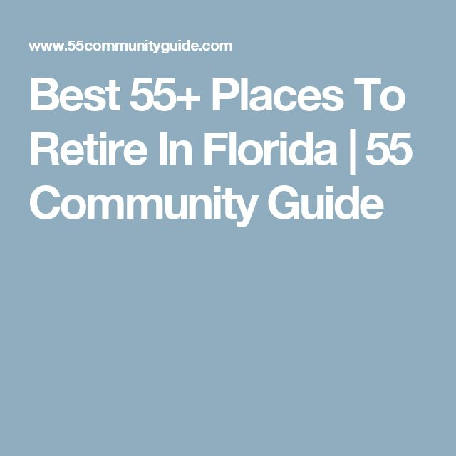 Best 55+ Places To Retire In Florida | 55 Community Guide