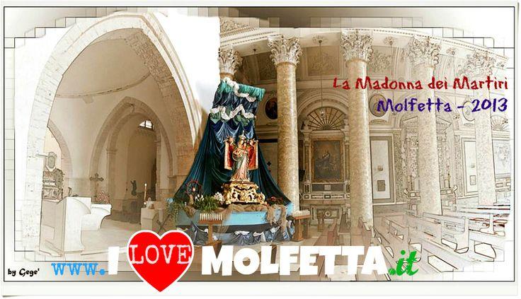 Molfetta: Madonna dei Martiri 2013 Basilica Madonna dei Martiri www.ilovemolfetta.it