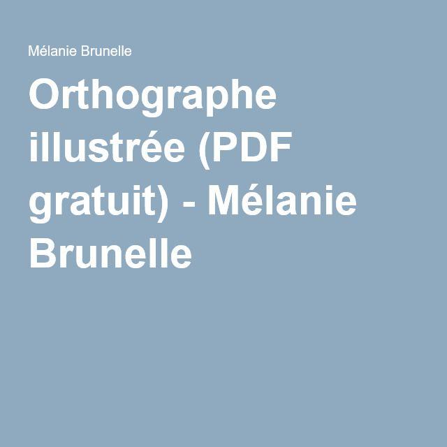 Orthographe illustrée (PDF gratuit) - Mélanie Brunelle
