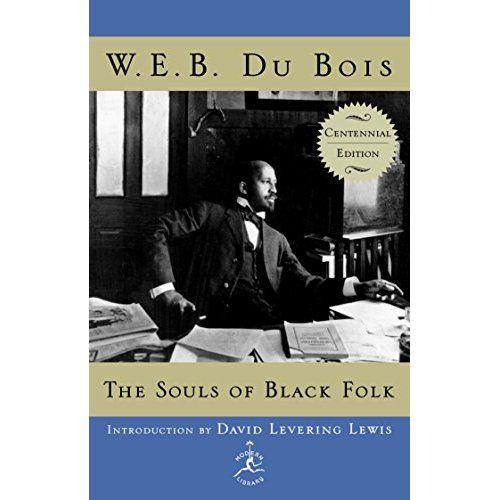 The Souls Of Black Folk Centennial Edition Modern Library 100