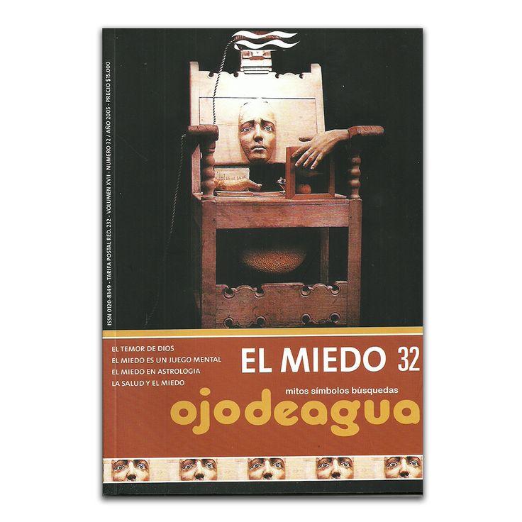 El miedo. Volumen XVII – Número 32. Año 2005 – Autor – Editorial www.librosyeditores.com Editores y distribuidores.
