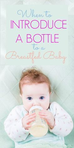 Successfully introduce your breastfeeding baby to a bottle whether to go back to work or just for an occasional night out for mom.