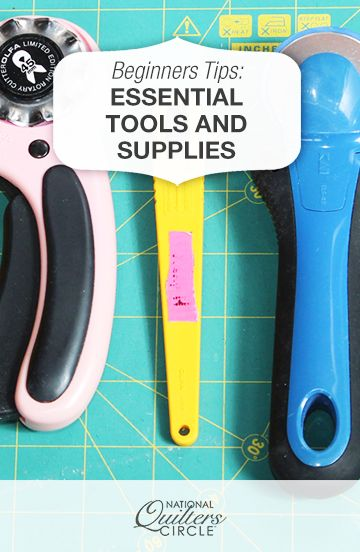 Beginner's Guide to Quilting: Essential Tools & Supplies | NQC  #LetsQuilt