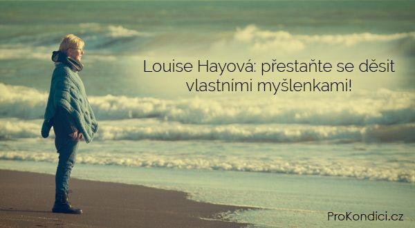 Louise Hayová: přestaňte se děsit vlastními myšlenkami! | ProKondici.cz