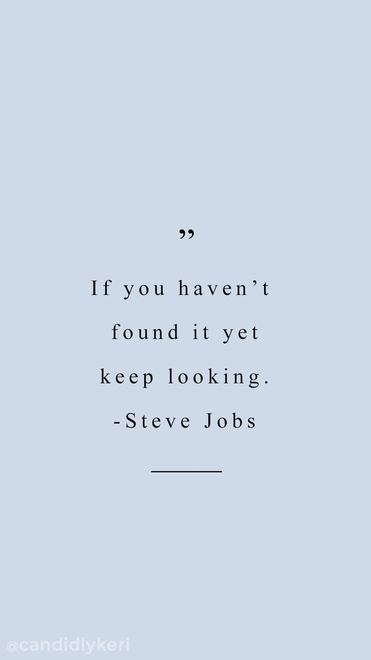 """If you havent found it yet, keep looking"""" Steve Jobs Blue quote"""