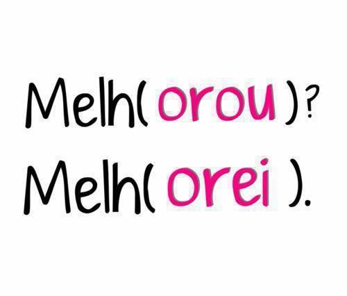 ...Melh(orar)